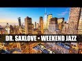 Weekend Jazz • 3 Hours Smooth Jazz Saxophone Music for Relaxing, Dining, Reading, and Chilling Out