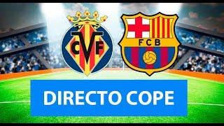(SOLO AUDIO) Directo del Villarreal 4-4 Barcelona en Tiempo de Juego COPE