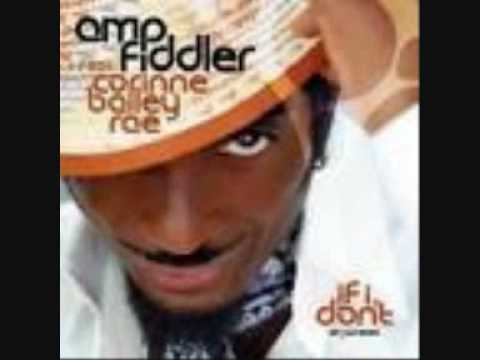amp fiddler feat corinne bailey rae,if i dont