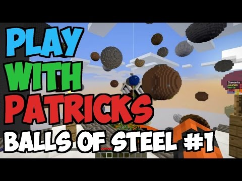 [Play With Patricks] Balls of Steel #1 - C'est le rush !