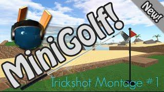Roblox Minigolf Trickshot Montage #1