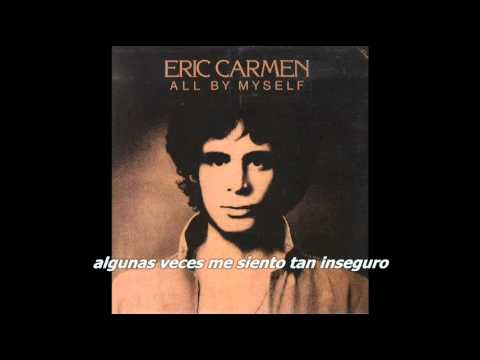 Eric Carmen  All  Myself Subtítulos español