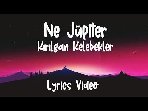 Ne Jupiter - Kırılgan Kelebekler (Sözleri / Lyrics)