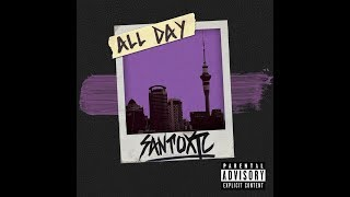 Watch Santoxic All Day video