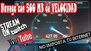 Navega con 500 MB de VELOCIDAD DE INTERNET - AUMENTA LA VELOCIDAD DE TU INTERNET