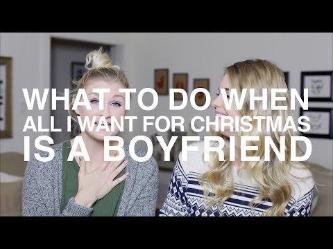 What to do When All I Want for Christmas is a Boyfriend