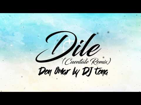 DJ TONA - Dile (Remix Cuentale) - Don Omar / Old School