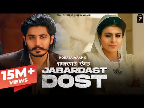 New Punjabi song 2021 - Jabardast Dost |  Korala Maan , Gurlej Akhtar | Latest Punjabi song 2021