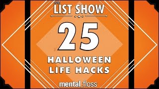 25 Halloween Life Hacks  - mental_floss List Show Ep. 443 by : Mental Floss
