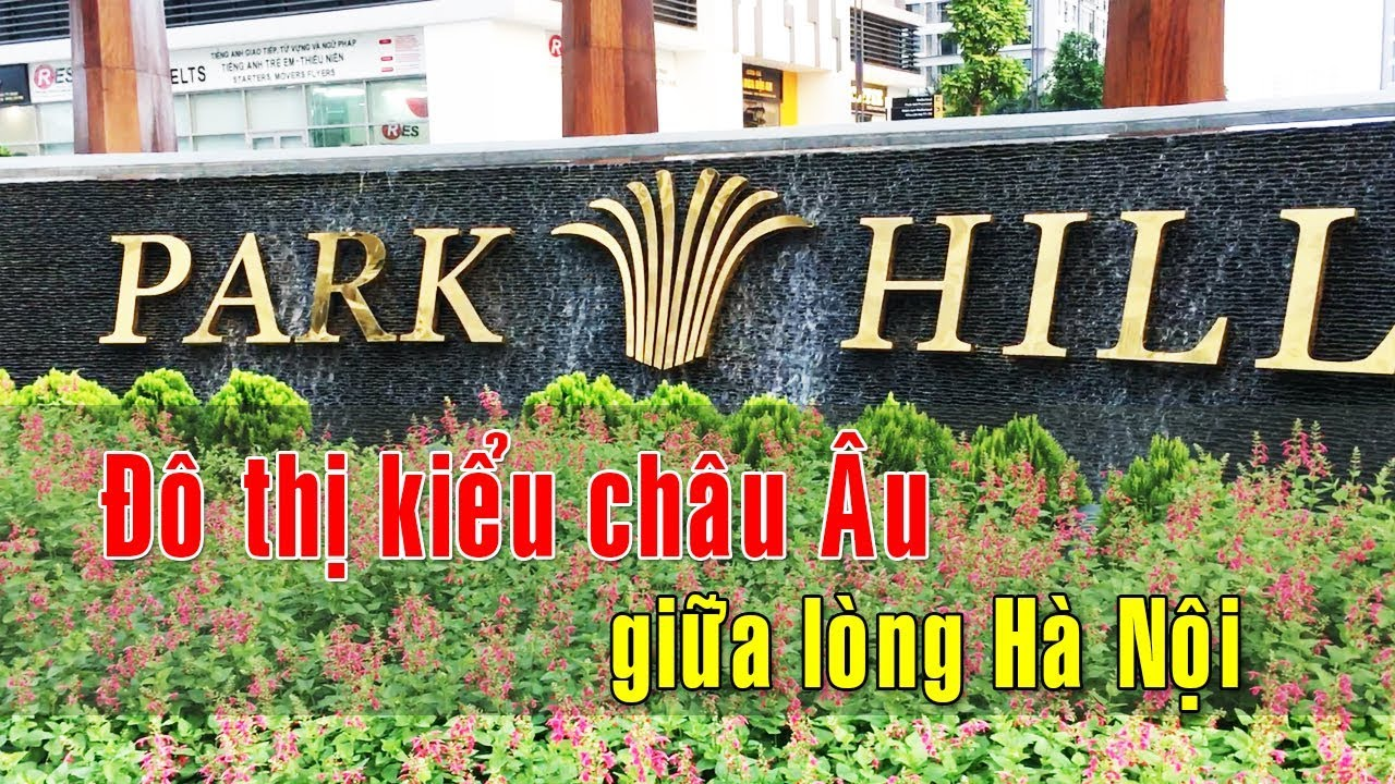Hanoi travel | Thâm nhập khu Park Hill Times City – đô thị kiểu châu Âu