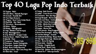 Top  40 Lagu pop Indonesia Terpopuler Terbaru 2019