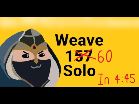 Winds of Magic S2: WEAVE 160 SOLO Handmaiden in 4:45 |