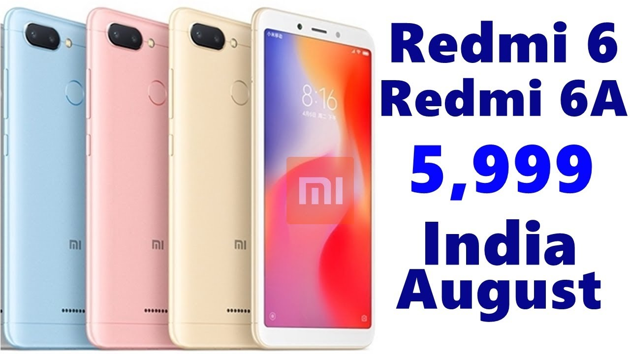 Redmi 6, Redmi 6A Launched, Indian Price, Specifications, Feature, Review,  Opinion