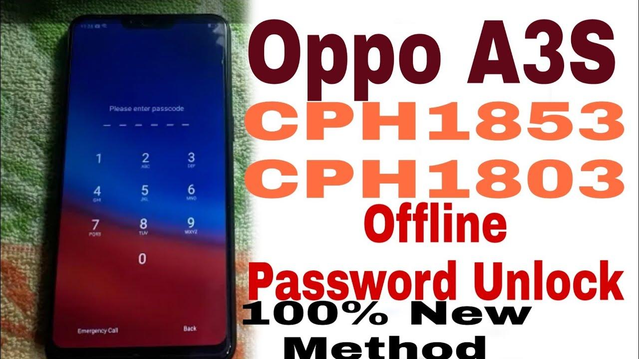 Oppo A3S CPH1853 CPH1803 Password Unlock Offline 100% New Method