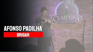 Afonso Padilha - Brigar - Stand Up Comedy