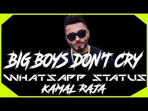 BIG BOYS DON'T CRY | KAMAL RAJA | WHATSAPP STATUS
