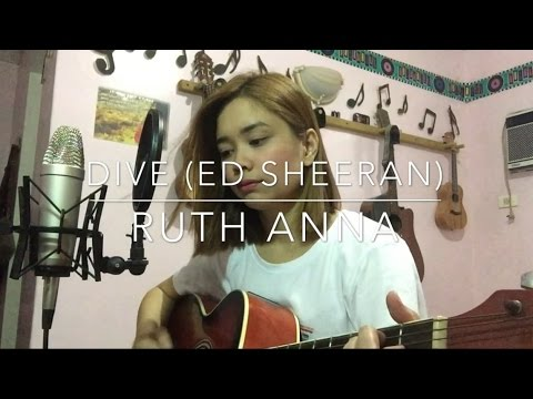Dive (Ed Sheeran) Cover - Ruth Anna