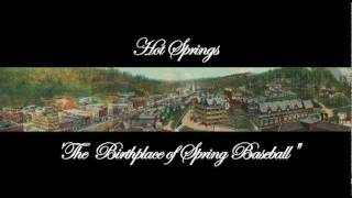 "Hot Springs, Arkansas: ""The Birthplace of Spring Baseball"""