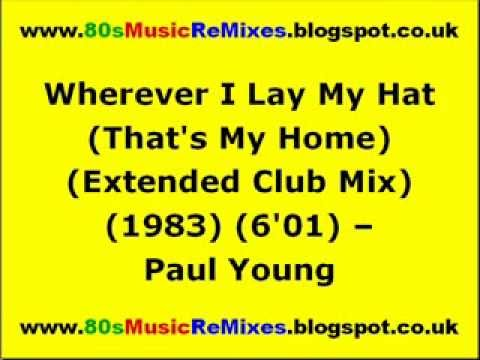 Wherever I Lay My Hat (That's My Home) (Extended Club Mix) - Paul Young | 80s Club Mixes | 80s Club