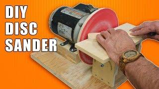 Homemade Disc Sander / How to Make a Disk Sander