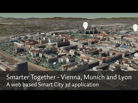 Smarter Together  - Vienna, Munich and Lyon in a Smart City 3d web application