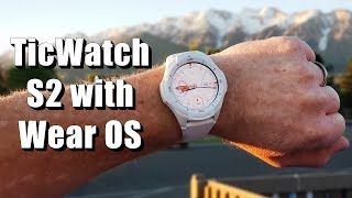 Everything the TicWatch S2 with Wear OS Can Do