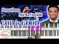 *Easy* Jonathan McReynolds  - God is Good 🎹 Tutorial