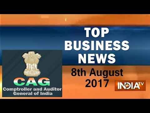 Top Business News | 8th August, 2017 |  5:00pm - India TV