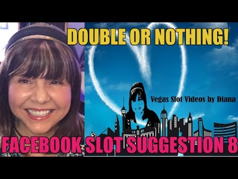 DOUBLE OR NOTHING-FACEBOOK SLOT SUGGESTION EVENT 8