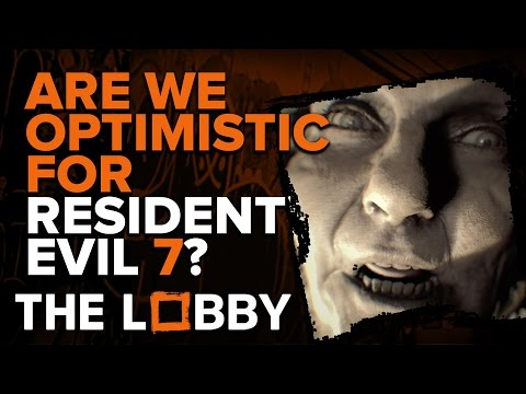 Does Resident Evil 7's New Demo Make Us Optimistic? - The Lobby