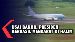 Detik-Detik Presiden Mendarat di Halim Usai Banjir