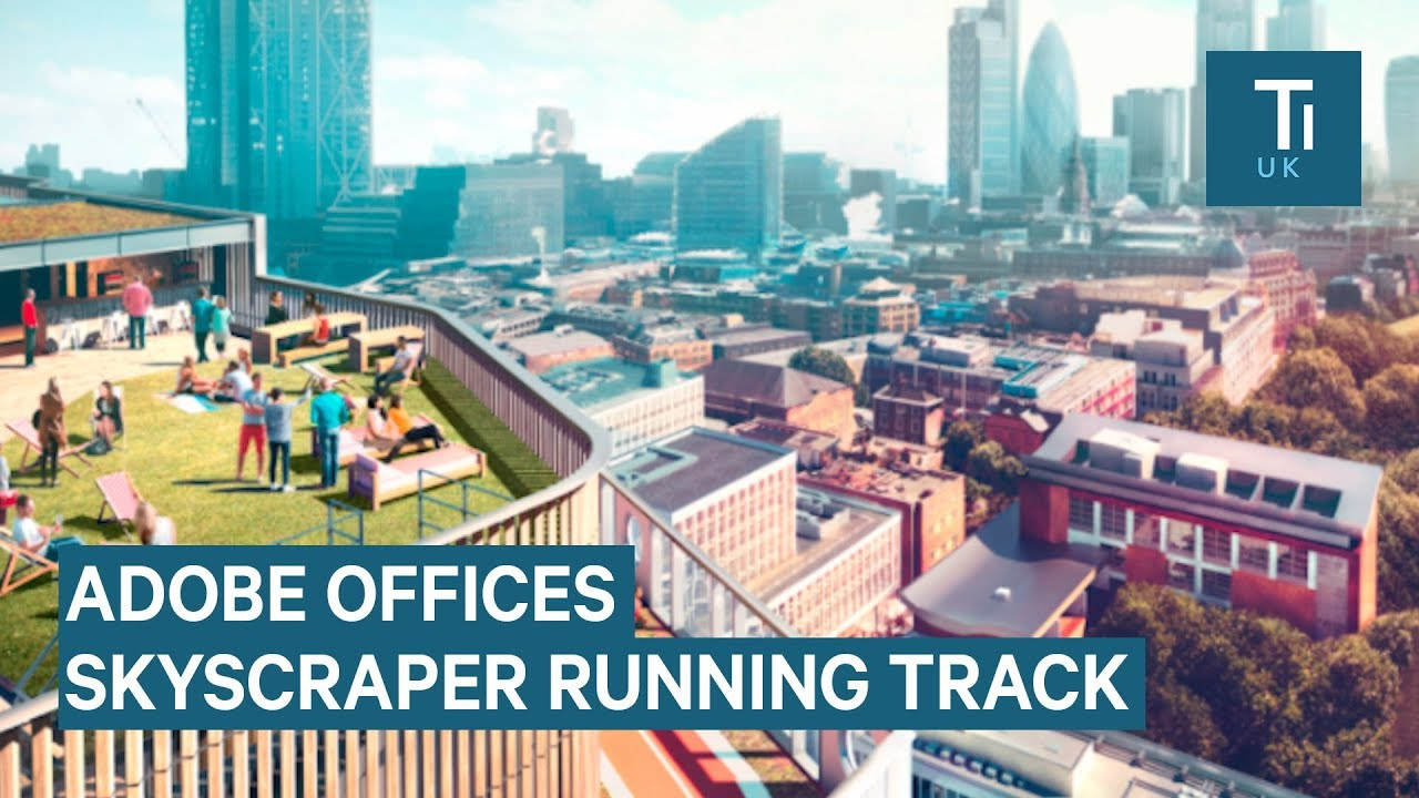 Adobeu0027s New London Office Has A Rooftop Running Track