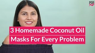 3 Homemade Coconut Oil Hair Masks For Every Problem - POPxo