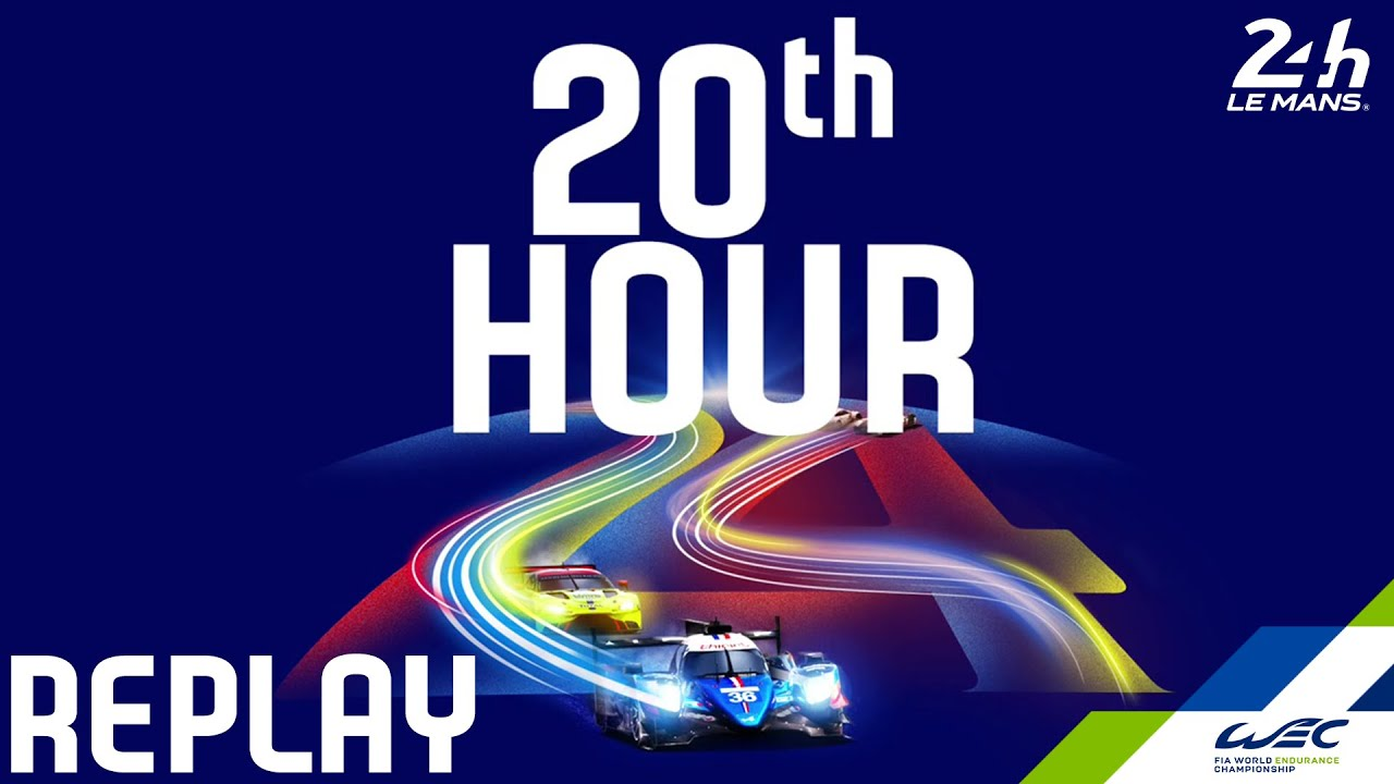 REPLAY 2020 24 Hours of Le Mans - Hour 20