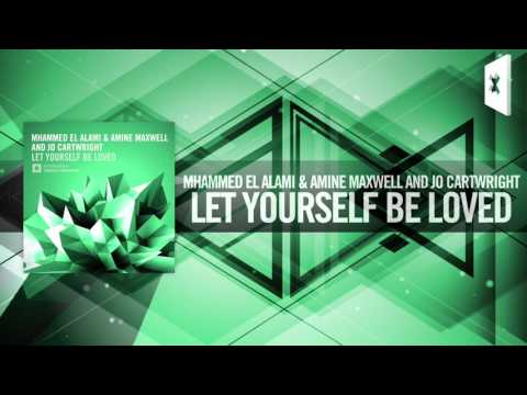 Mhammed El Alami & Amine Maxwell & Jo Cartwright - Let Yourself Be Loved FULL (Amsterdam Trance)