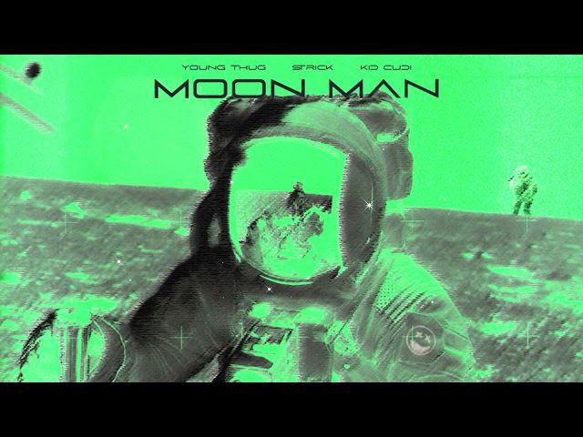 Strick & Young Thug - Moon Man (feat. Kid Cudi) [Official Audio]