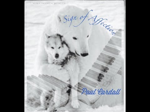 """Paul  CARDALL : """" Sign Of Affection """" ( Piano )"""