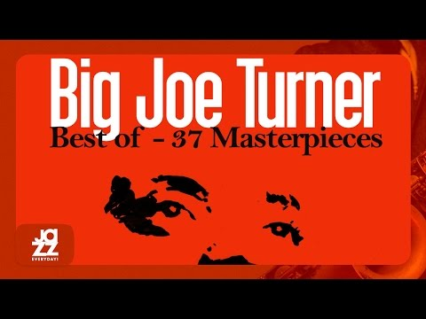 Big Joe Turner - You