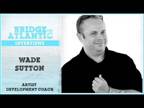 Wade Sutton: Live Performance Tips & The Writing Process (Interview 2015)
