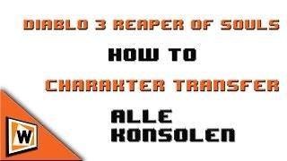 How to Diablo 3: Reaper of Souls - Charakter Transfer