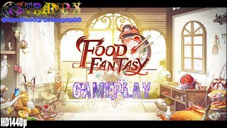 Food Fantasy Gameplay Review #1 - Food Fantasy Guide Strategy Tips Tricks Android Game iOS Mobile