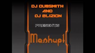 Mashup1 DJ Dubsmith and DJ Elizion