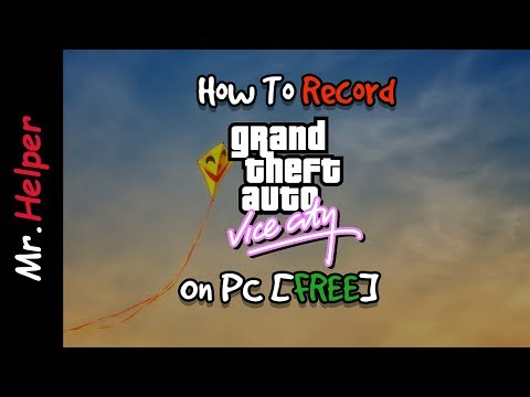 How To Record Grand Theft Auto Vice City Gameplay On PC [FREE] [Full HD]