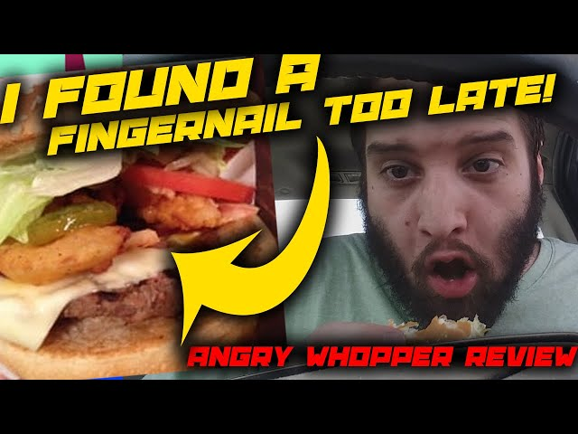 ERE | Angry Angry Whopper Review
