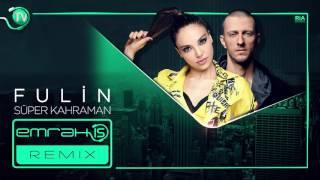 Fulin - Süper Kahraman (Emrah Is Remix) Video
