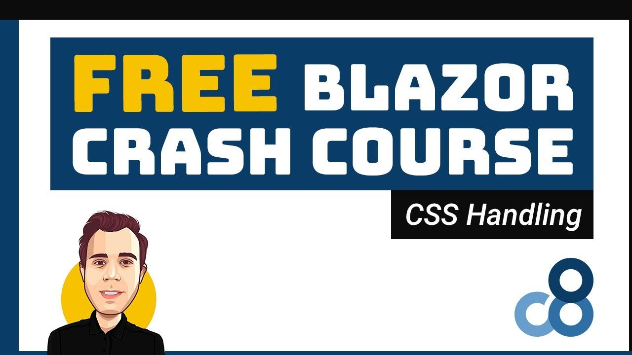 CSS Handling   FREE Blazor Crash Course (.NET 5) #5