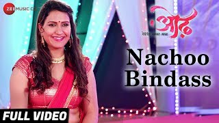 Nachoo Bindass Full | Odh | Ulka Gupta & Ganesh Towar | Adarsh Shinde & Vaishali Mhade