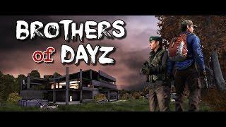 Brothers of DayZ - DayZ Standalone - Episode #6
