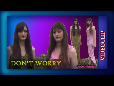 Song: Don't worry - Videoclip - Flos Mariae