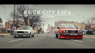 Brick City E30's | HALCYON